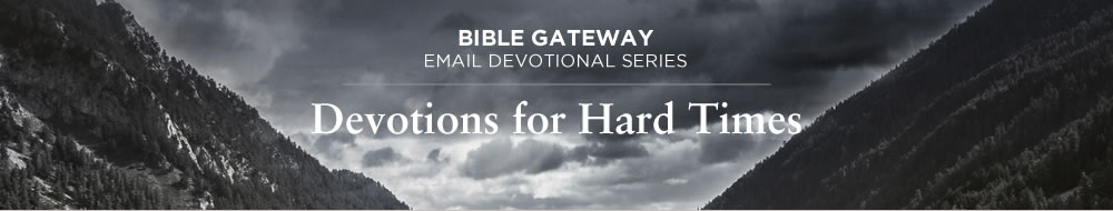 Devotions for Hard Times