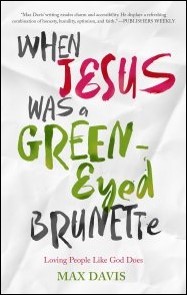 Buy your copy of When Jesus Was a Green-Eyed Brunette in the Bible Gateway Store where it's always on sale