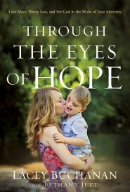 Buy your copy of Through the Eyes of Hope in the Bible Gateway Store where you'll enjoy low prices every day
