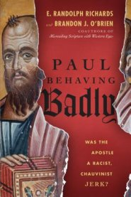 Buy your copy of Paul Behaving Badly in the Bible Gateway Store where you'll enjoy low prices every day