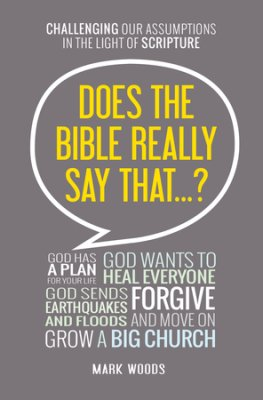 Buy your copy of Does the Bible Really Say That...? in the Bible Gateway Store where you'll enjoy low prices every day