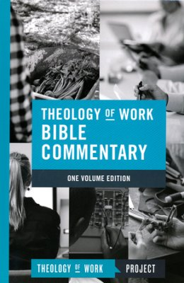 Browse the Theology of Work Bible Commentary table of contents