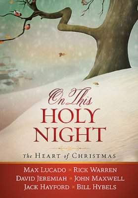 Buy your copy of On This Holy Night: The Heart of Christmas in the Bible Gateway Store where you'll enjoy low prices every day