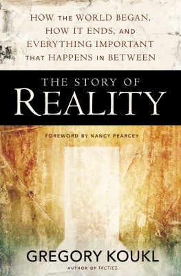 The Story of Reality: An Interview with Gregory Koukl