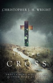 Buy your copy of To the Cross in the Bible Gateway Store where you'll enjoy low prices every day