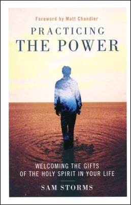 Welcoming the gifts of the holy spirit an interview with sam storms buy your copy of practicing the power in the bible gateway store where youll negle Choice Image