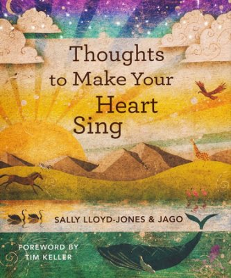 Buy your copy of Thoughts to Make Your Heart Sing in the Bible Gateway Store where you'll enjoy low prices every day