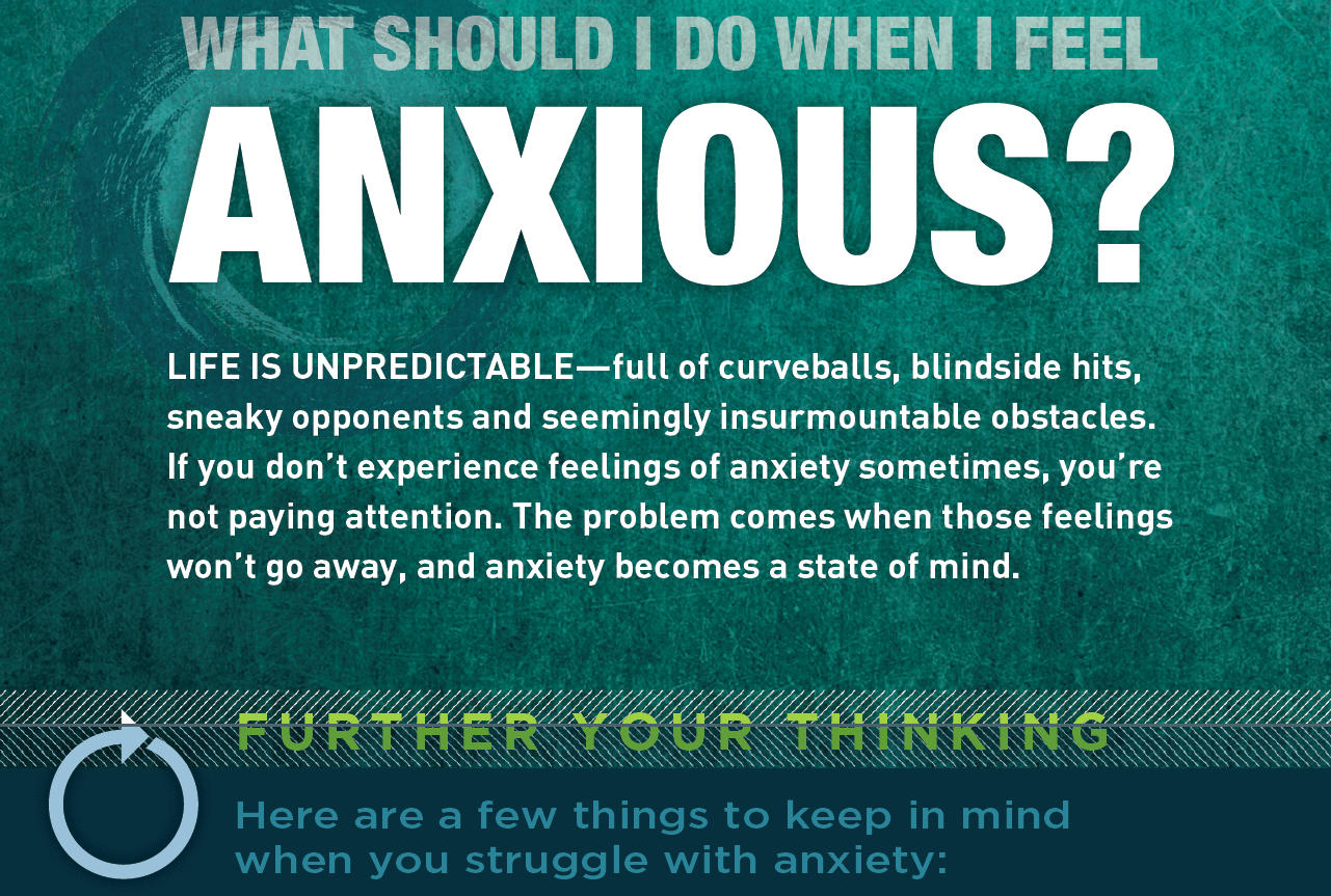 See the NIV Revolution Bible infographic What Should I Do When I Feel Anxious?