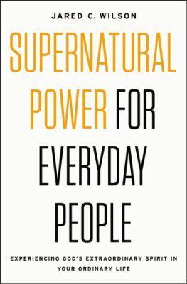 Buy your copy of Supernatural Power for Everyday People in the Bible Gateway Store where you'll enjoy low prices every day