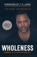 Wholeness by Touré Roberts