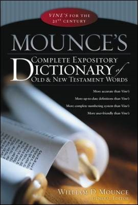 Buy your copy of Mounce's Complete Expository Dictionary of Old & New Testament Words in the Bible Gateway Store where you'll enjoy low prices every day