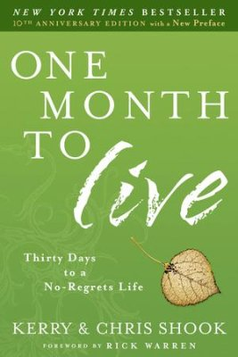 Buy your copy of One Month to Live: Thirty Days to a No-Regrets Life 10th Anniversary Edition in the Bible Gateway Store where you'll enjoy low prices every day