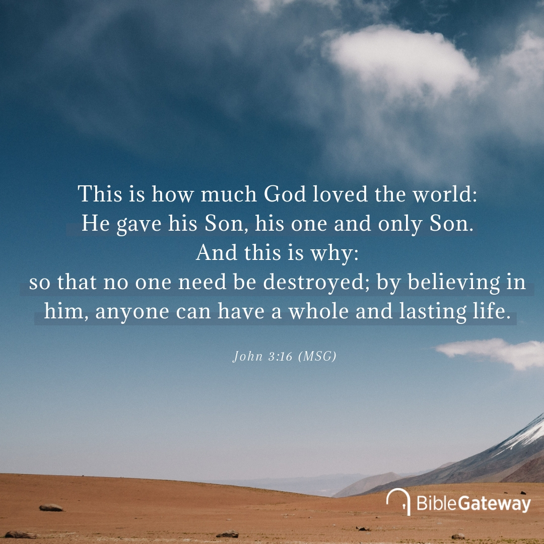 Click to enlarge this meme of John 3:16 in The Message paraphrase on Bible Gateway