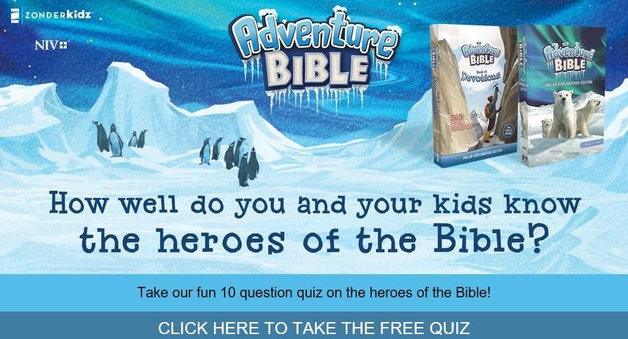 Take the NIV Adventure Bible: Polar Exploration Edition quiz