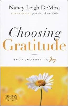 Buy your copy of Choosing Gratitude: Your Journey to Joy in the Bible Gateway Store where you'll enjoy low prices every day