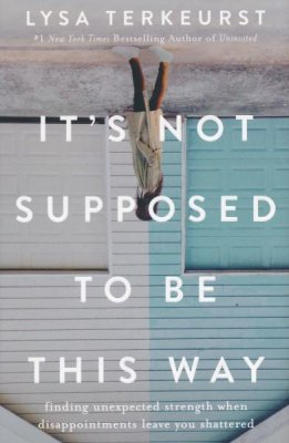 Buy your copy of It's Not Supposed to Be This Way in the Bible Gateway Store where you'll enjoy low prices every day