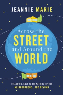 Buy your copy of Across the Street and Around the World in the Bible Gateway Store where you'll enjoy low prices every day