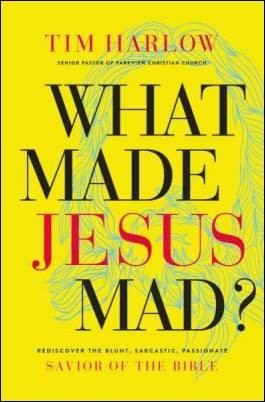 Buy your copy of What Made Jesus Mad? in the Bible Gateway Store where you'll enjoy low prices every day