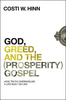 Buy your copy of God, Greed, and the (Prosperity) Gospel in the Bible Gateway Store where you'll enjoy low prices every day