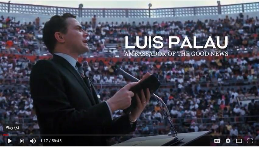 Watch (on YouTube) Luis Palau—Ambassador of the Good News
