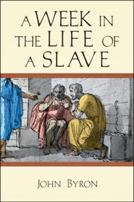 Buy your copy of A Week in the Life of a Slave in the Bible Gateway Store where you'll enjoy low prices every day