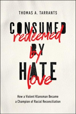 Buy your copy of Consumed by Hate, Redeemed by Love in the Bible Gateway Store where you'll enjoy low prices every day