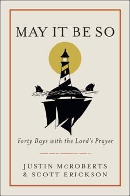 Buy your copy of May It Be So: Forty Days with the Lord's Prayer in the Bible Gateway Store where you'll enjoy low prices every day