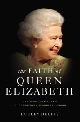 Buy your copy of The Faith of Queen Elizabeth in the Bible Gateway Store where you'll enjoy low prices every day