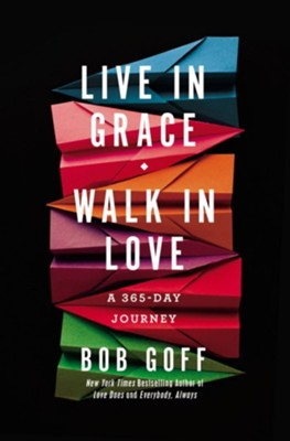 Buy your copy of Live in Grace, Walk in Love in the Bible Gateway Store where you'll enjoy low prices every day