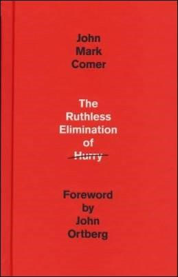 Buy your copy of The Ruthless Elimination of Hurry in the Bible Gateway Store where you'll enjoy low prices every day