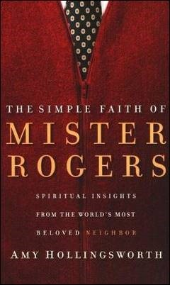 Buy your copy of The Simple Faith of Mister Rogers in the Bible Gateway Store where you'll enjoy low prices every day