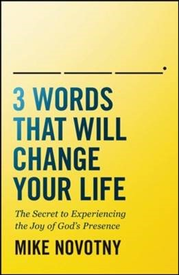 Buy your copy of 3 Words That Will Change Your Life in the Bible Gateway Store where you'll enjoy low prices every day