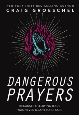 Buy your copy of Dangerous Prayers in the Bible Gateway Store where you'll enjoy low prices every day