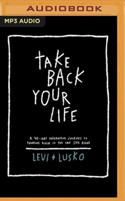 Buy your copy of Take Back Your Life: A 40-Day Interactive Journey to Thinking Right So You Can Live Right audiobook in the Bible Gateway Store where you'll enjoy low prices every day