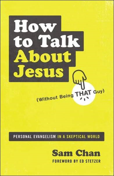 Buy your copy of How to Talk About Jesus (Without Being THAT Guy) in the Bible Gateway Store where you'll enjoy low prices every day