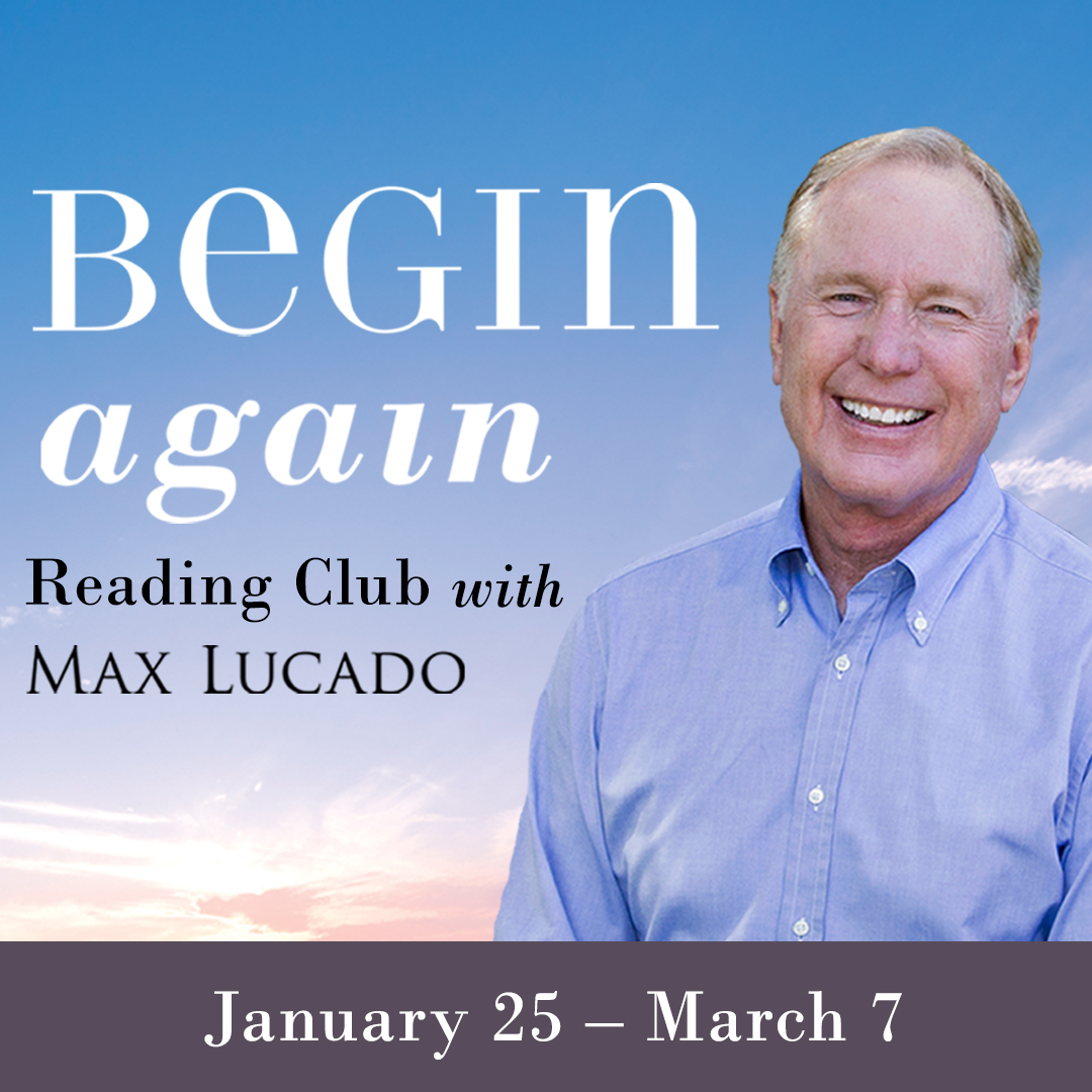 Join the Begin Again Reading Club with Max Lucado