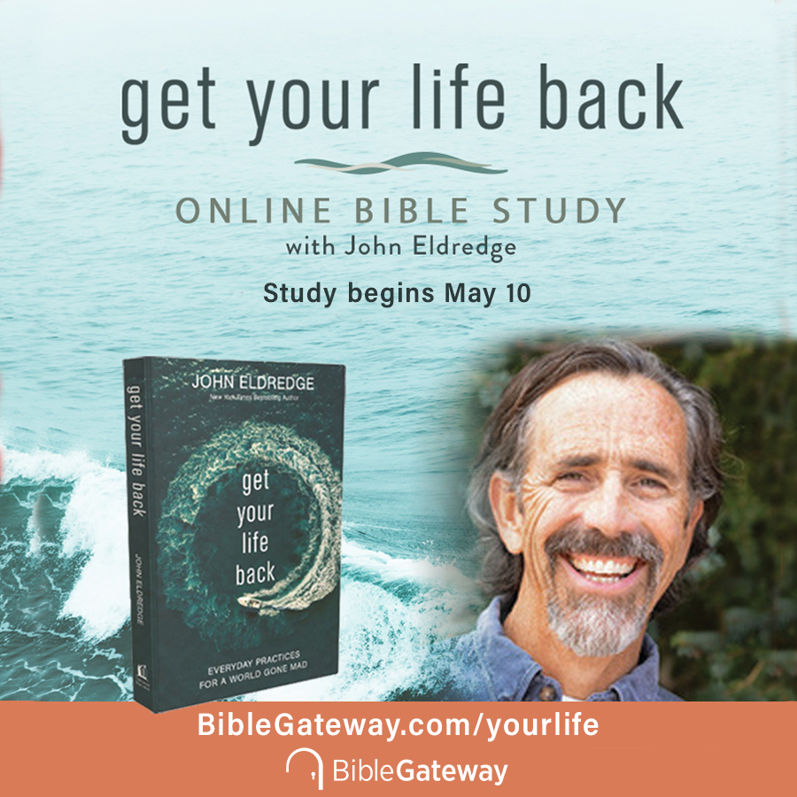 Click to enlarge this meme and place it on your blog or in a social post to invite people to join the free Get Your Life Back Online Bible Study with John Eldredge