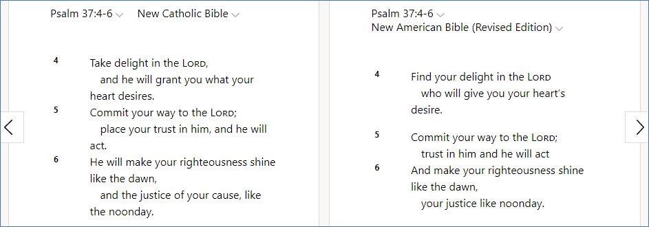 Read Psalm 37:4-6 (NCB and NABRE in parallel) on Bible Gateway
