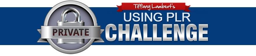 Tiffany Lambert Using PLR Challenge