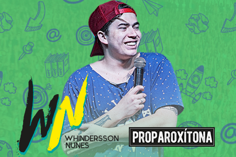 WHINDEERSSON NUNES - SHOW PROPAROXITONA
