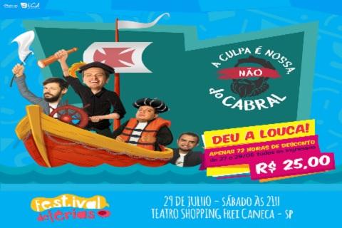 A CULPA É NOSSA, NÃO DO CABRAL 29_07/FESTIVAL