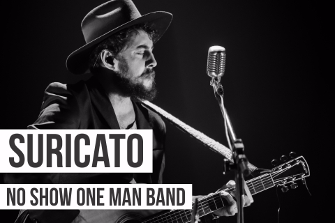 "Suricato ""One Man Band"""