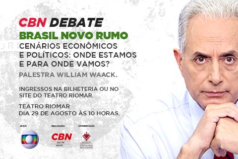 CBN DEBATE - PALESTRA WILLIAM WAAC - BRASIL NOVO RUMO