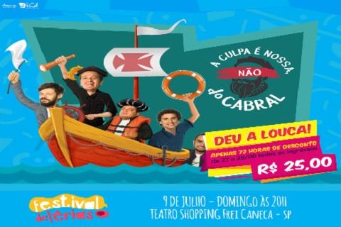 A CULPA É NOSSA, NÃO DO CABRAL 09_07/FESTIVAL