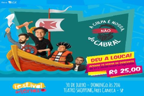 A CULPA É NOSSA, NÃO DO CABRAL 30_07/FESTIVAL