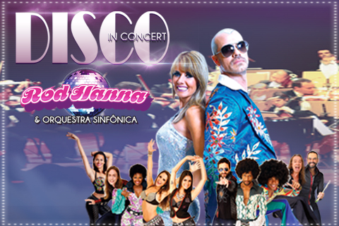 DISCO IN CONCERT – ROD HANNA & ORQUESTRA SINFÔNICA