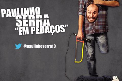 Paulinho Serra em Pedaços