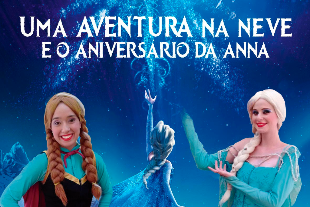 Uma Aventura na Neve e o Aniversario de Anna