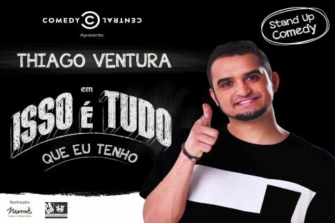 """Thiago Ventura em """"Isso é tudo que eu tenho"""