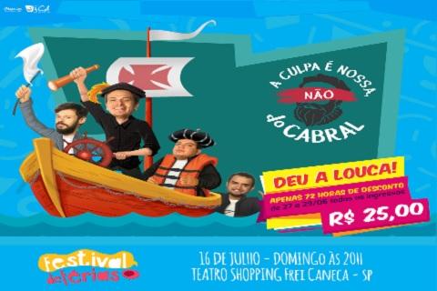A CULPA É NOSSA, NÃO DO CABRAL 16_07/FESTIVAL